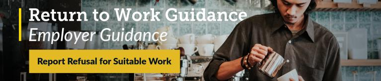 Returning to Work: Employer Guidance graphic. Report Refusal for Suitable Work